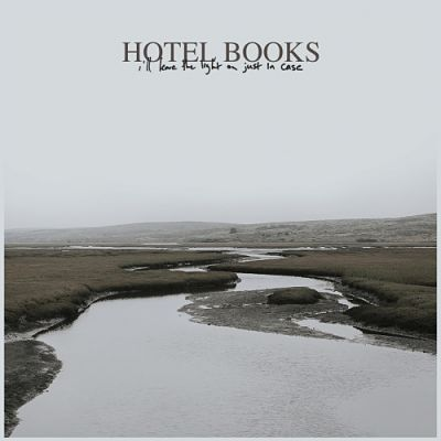 Hotel Books - I'll Leave the Light on Just in Case (2019) 320 kbps