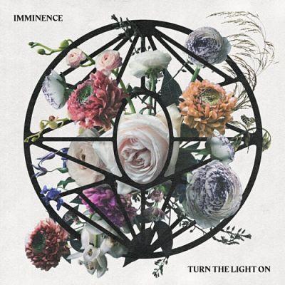 Imminence - Turn the Light On (2019) 320 kbps