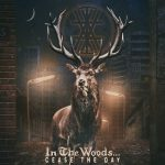 In the Woods... - Cease the Day (2018) 320 kbps