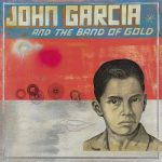 John Garcia – John Garcia And The Band Of Gold (2019) 320 kbps