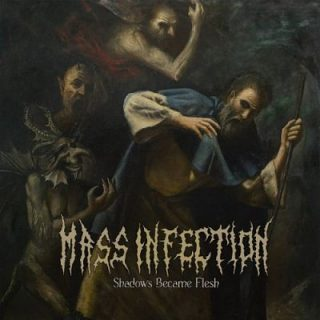 Mass Infection - Shadows Became Flesh (2018) 320 kbps