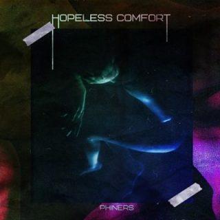 Phiners - Hopeless Comfort (2018) 320 kbps