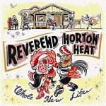 Reverend Horton Heat - Whole New Life (2018) 320 kbps