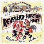 Reverend Horton Heat - Whole New Life (2018) 320 kbps