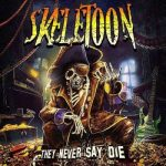 SkeleToon – They Never Say Die (2019) 320 kbps