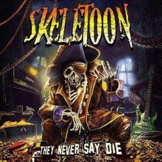 SkeleToon - They Never Say Die (2019) 320 kbps