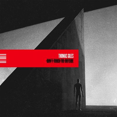 Thomas Giles - Don't Touch The Outside (2018) 320 kbps