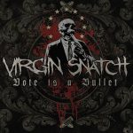 Virgin Snatch – Vote Is a Bullet (2018) 320 kbps