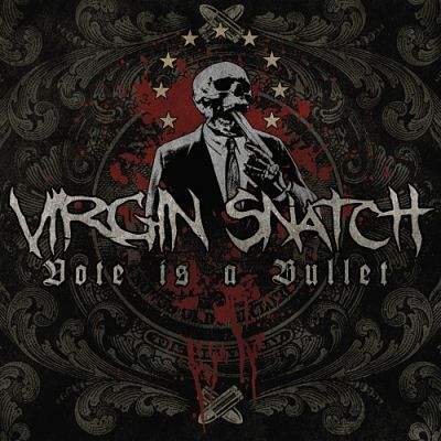 Virgin Snatch - Vote Is a Bullet (2018) 320 kbps