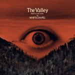 Whitechapel – The Valley (2019) 320 kbps