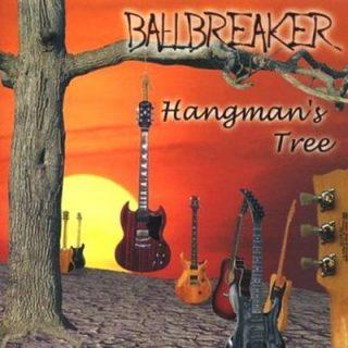 Ballbreaker - Hangman's Tree (2005)
