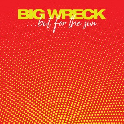 Big Wreck - But for the Sun (2019)