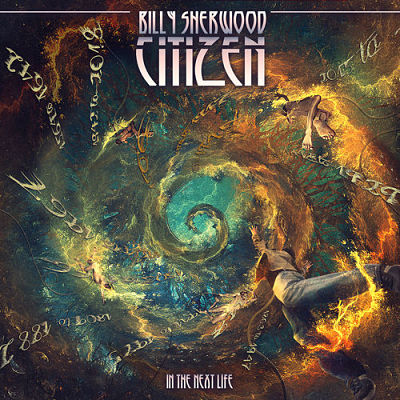 Billy Sherwood - Citizen: In the Next Life (2019) 320 kbps