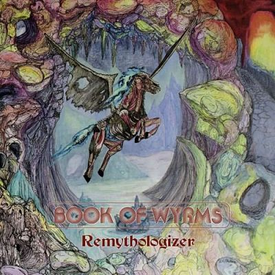 Book of Wyrms - Remythologizer (2019)