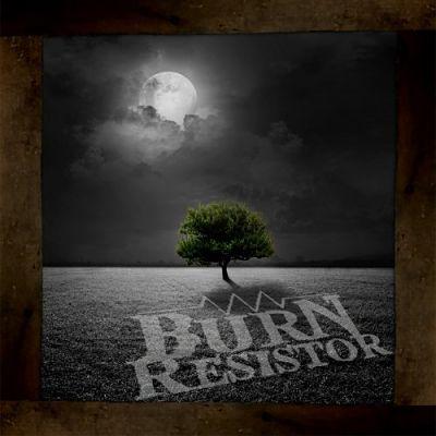 Burn Resistor - Burn Resistor (2019)