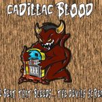Cadillac Blood - The Beat That Bleeds...The Devil's Screams (2019) 320 kbps