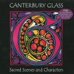 Canterbury Glass - Sacred Scenes And Characters (1968) 320 kbps