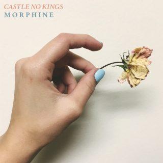 Castle No Kings - Morphine (EP) (2019)