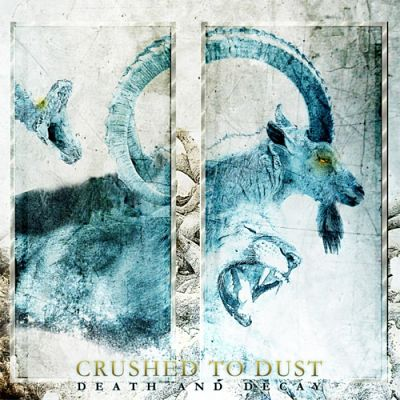 Crushed to Dust - Death and Decay (2019)