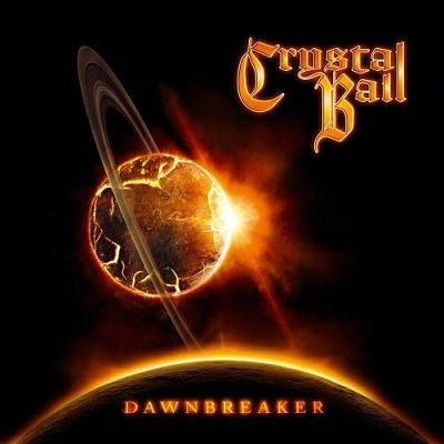 Crystal Ball - Dаwnbrеаkеr [Limitеd Еditiоn] (2013)