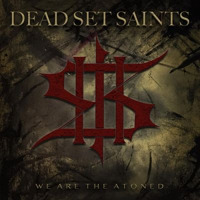 Dead Set Saints - We Are the Atoned (EP) (2019)