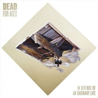 Dead for Ages - In Defence of an Ordinary Life (2019)