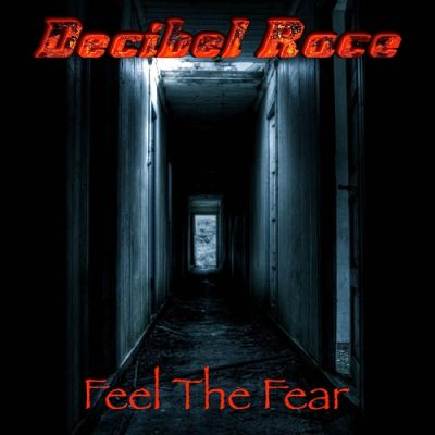 Decibel Race - Feel the Fear (EP) (2018)