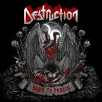 Destruction - Born to Perish (2019) 320 kbps
