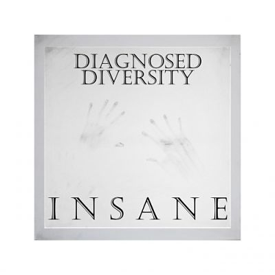 Diagnosed Diversity - Insane (2019)