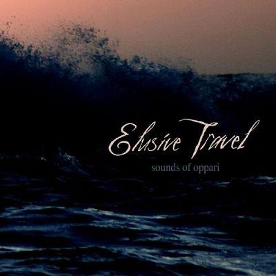 Elusive Travel - Sounds Of Oppari (2019)