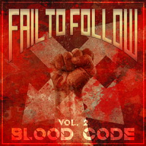 Fail to Follow - Vol. 2: Blood Code (EP) (2018)