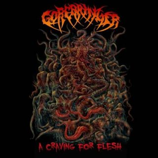 Gorebringer - A Craving For Flesh (2019)