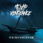 He Who Seeks Vengeance - They Will Speak Of The Ghosts That We Became (2019) 320 kbps