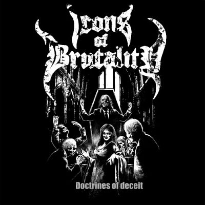 Icons Of Brutality - Doctrines Of Deceit (2019)