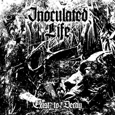 Inoculated Life - Exist to Decay (EP) (2018)