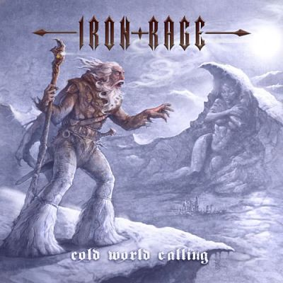 Iron Rage - Cold World Calling (2019)