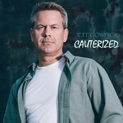 Jeff Cowhick - Cauterized (2019)
