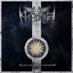 Khoraja - Sailing Our Ships To Martyrdom (2019) 320 kbps