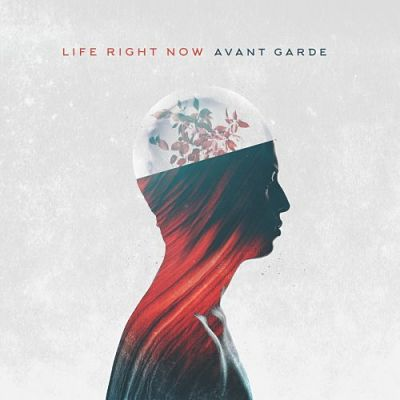 Life Right Now - Avant Garde (2019)