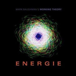 Mark Baughman's Working Theory - Energie: A Rock Opera (2019)