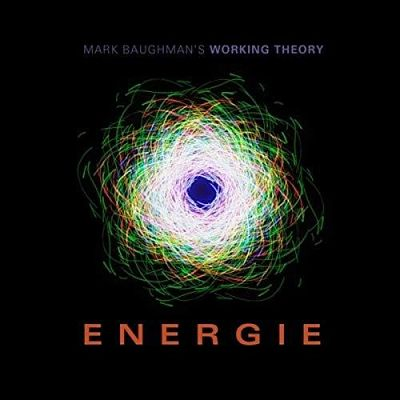 Mark Baughman's Working Theory - Energie: A Rock Opera (2019)