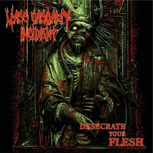 Mass Casualty Incident - Desecrate Your Flesh (EP) (2018)