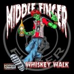 Middle Finger - Whiskey Walk (2019) 320 kbps