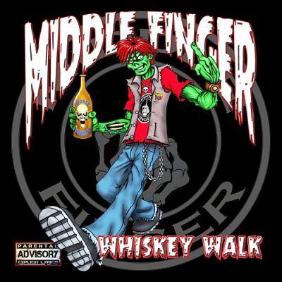 Middle Finger - Whiskey Walk (2019)