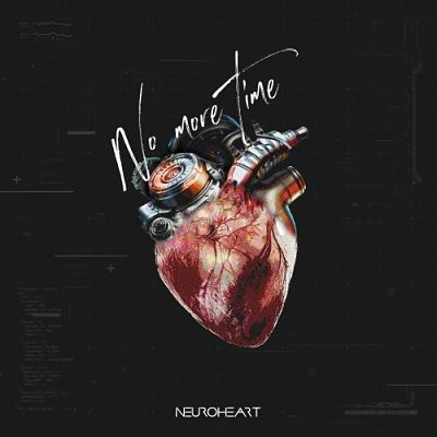 Neuroheart - No More Time (2019)