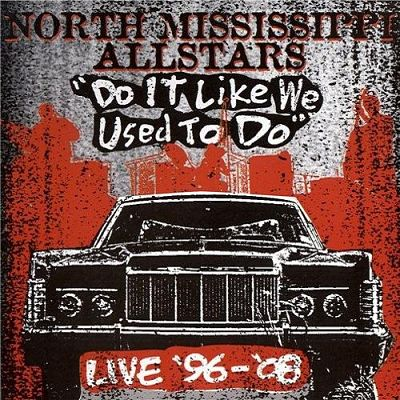 North Mississippi Allstars - Do It Like We Used To Do (2009)