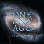 One Now Ago - No One's Listening (2019) 320 kbps