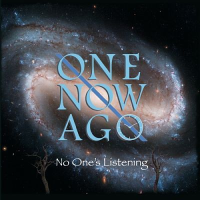 One Now Ago - No One's Listening (2019)