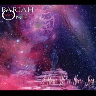 Pariah Was One - A Home We've Never Seen (2019)