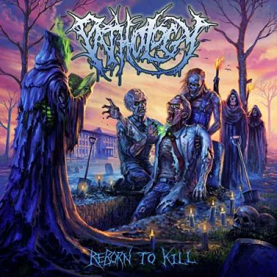 Pathology - Reborn to Kill (2019) 320 kbps